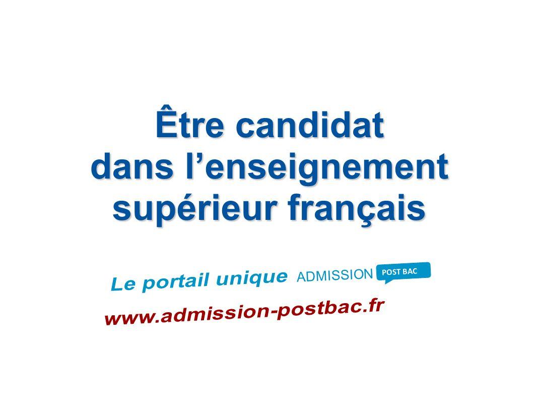 Être candidat dans lenseignement supérieur français dans lenseignement supérieur français ADMISSION POST BAC