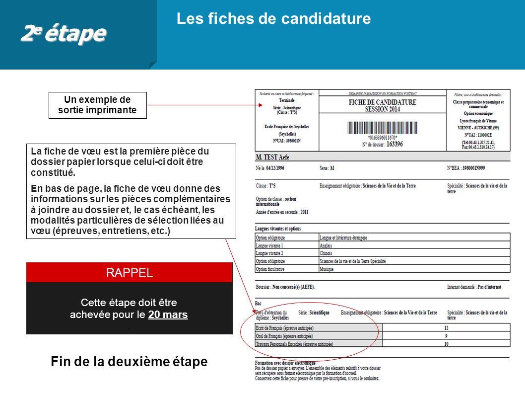 Les fiches de candidature Un exemple de sortie imprimante Fin de la deuxième étape Cette étape doit être achevée pour le 20 mars. RAPPEL La fiche de v