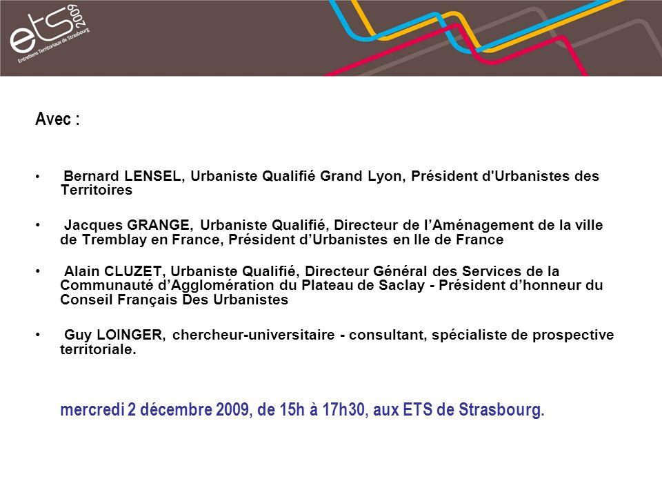 Avec : Bernard LENSEL, Urbaniste Qualifié Grand Lyon, Président d'Urbanistes des Territoires Jacques GRANGE, Urbaniste Qualifié, Directeur de lAménage