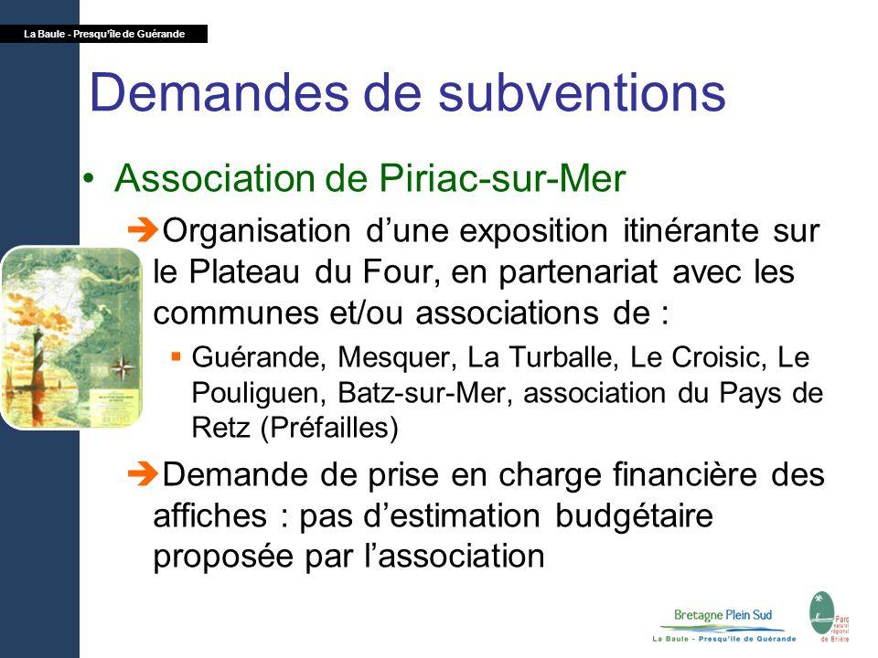 Demandes de subventions Association de Piriac-sur-Mer Organisation dune exposition itinérante sur le Plateau du Four, en partenariat avec les communes