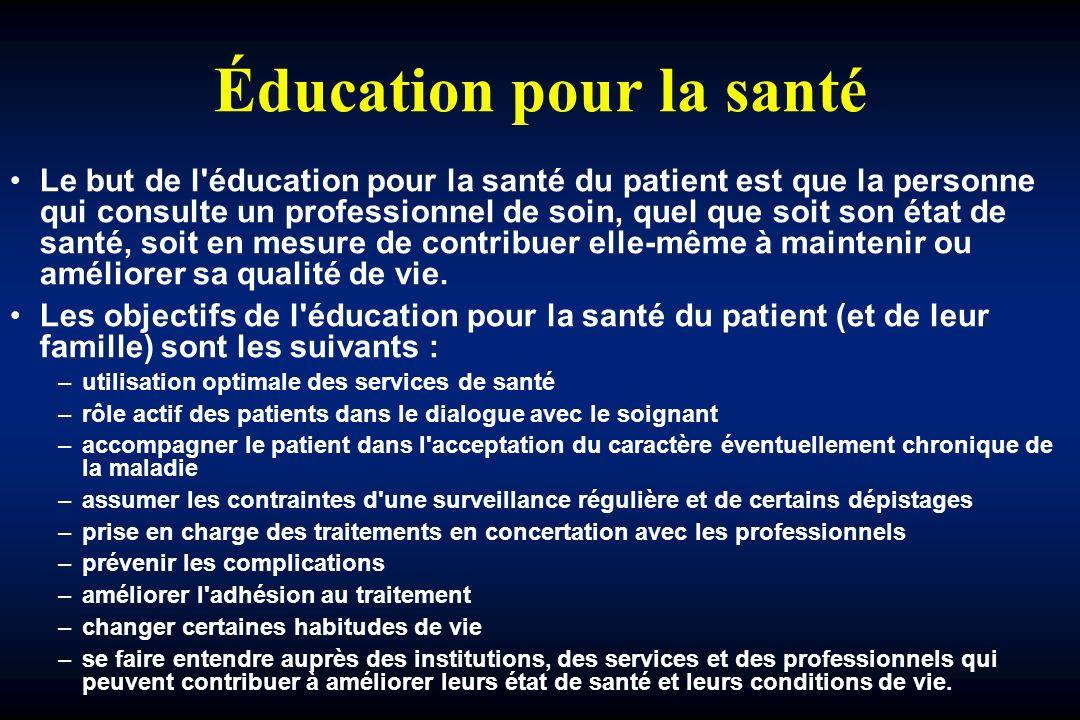 Éducation pour la santé Le but de l éducation pour la santé du patient est que la personne qui consulte un professionnel de soin, quel que soit son état de santé, soit en mesure de contribuer elle-même à maintenir ou améliorer sa qualité de vie.