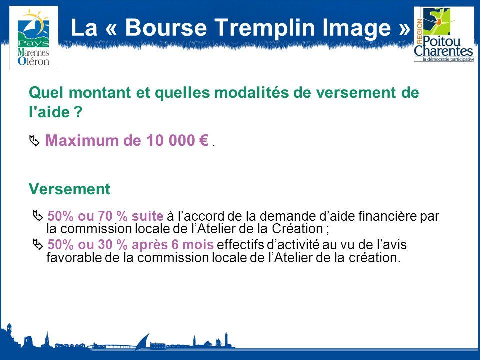 La « Bourse Tremplin Image » Quel montant et quelles modalités de versement de l aide .