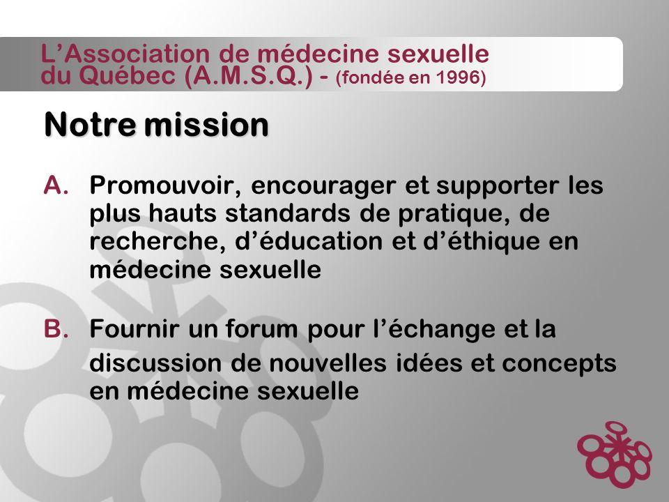 LAssociation de médecine sexuelle du Québec (A.M.S.Q.) - (fondée en 1996) Notre mission A.