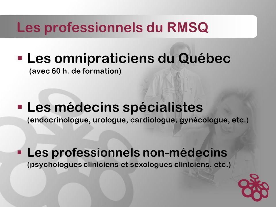 Les professionnels du RMSQ Les omnipraticiens du Québec (avec 60 h.