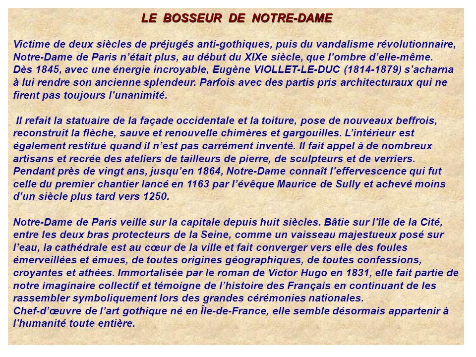 LE BOSSEUR DE NOTRE-DAME Victime de deux siècles de préjugés anti-gothiques, puis du vandalisme révolutionnaire, Notre-Dame de Paris nétait plus, au d