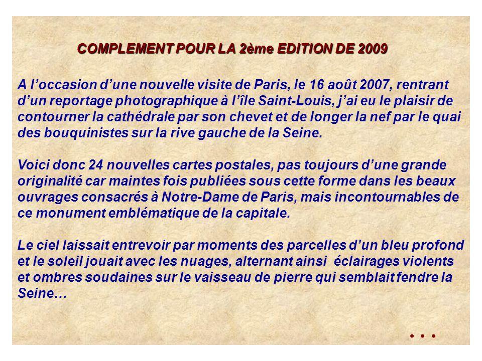 COMPLEMENT POUR LA 2ème EDITION DE 2009 COMPLEMENT POUR LA 2ème EDITION DE 2009 A loccasion dune nouvelle visite de Paris, le 16 août 2007, rentrant d