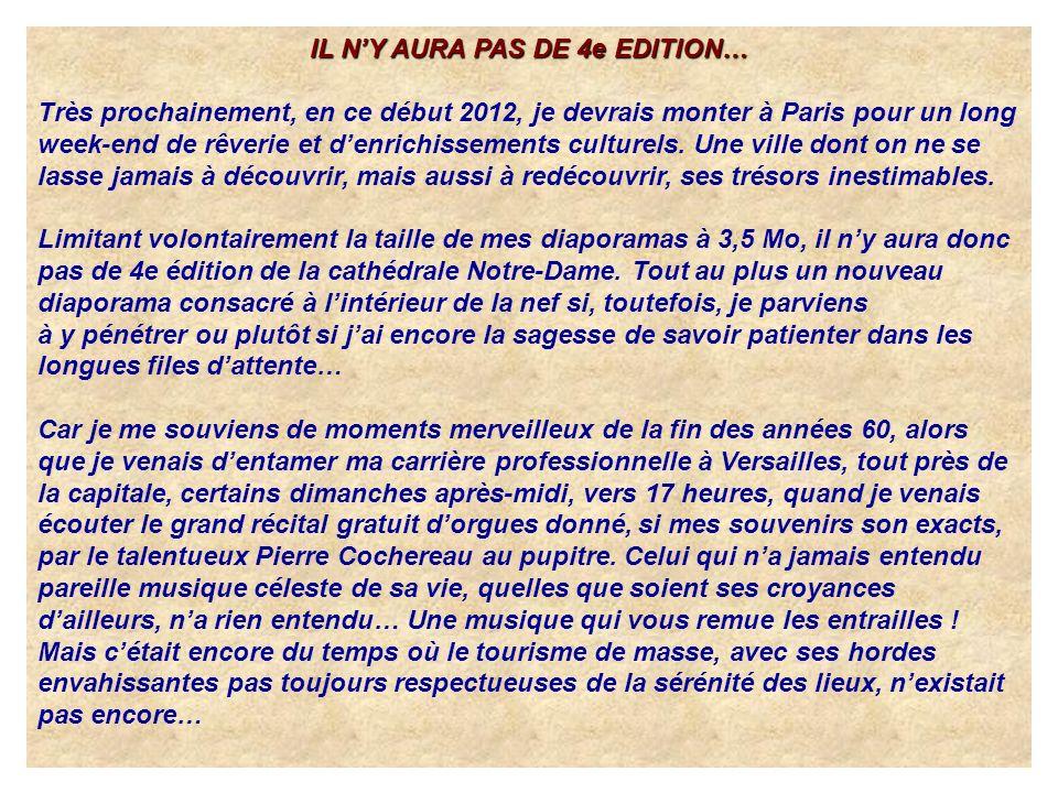 IL NY AURA PAS DE 4e EDITION… Très prochainement, en ce début 2012, je devrais monter à Paris pour un long week-end de rêverie et denrichissements culturels.