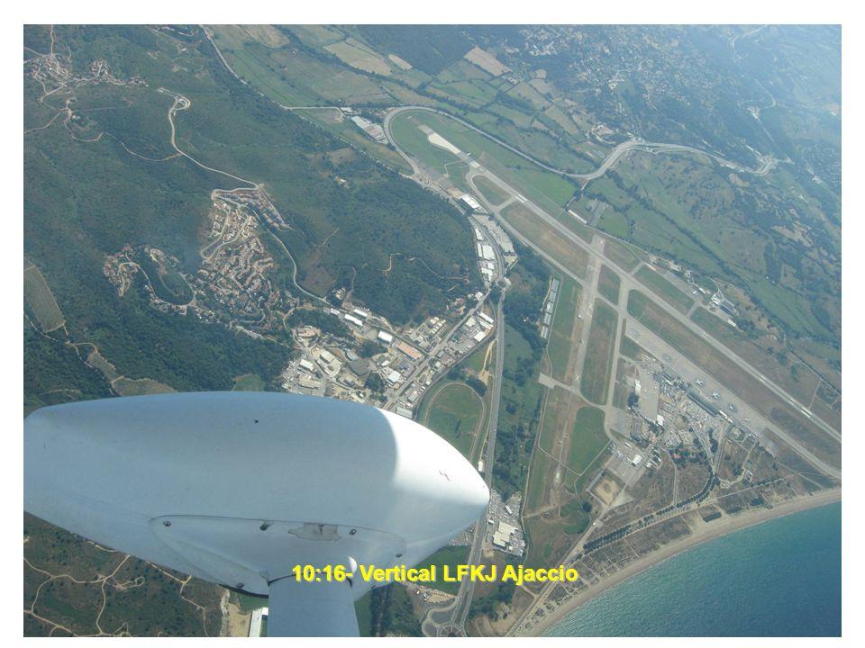 10:06- Le golfe de Porto ….invisible 10:16- Vertical LFKJ Ajaccio