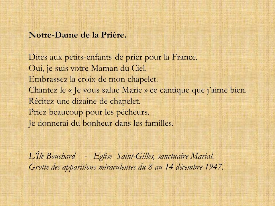 Notre-Dame de la Prière. Dites aux petits-enfants de prier pour la France.