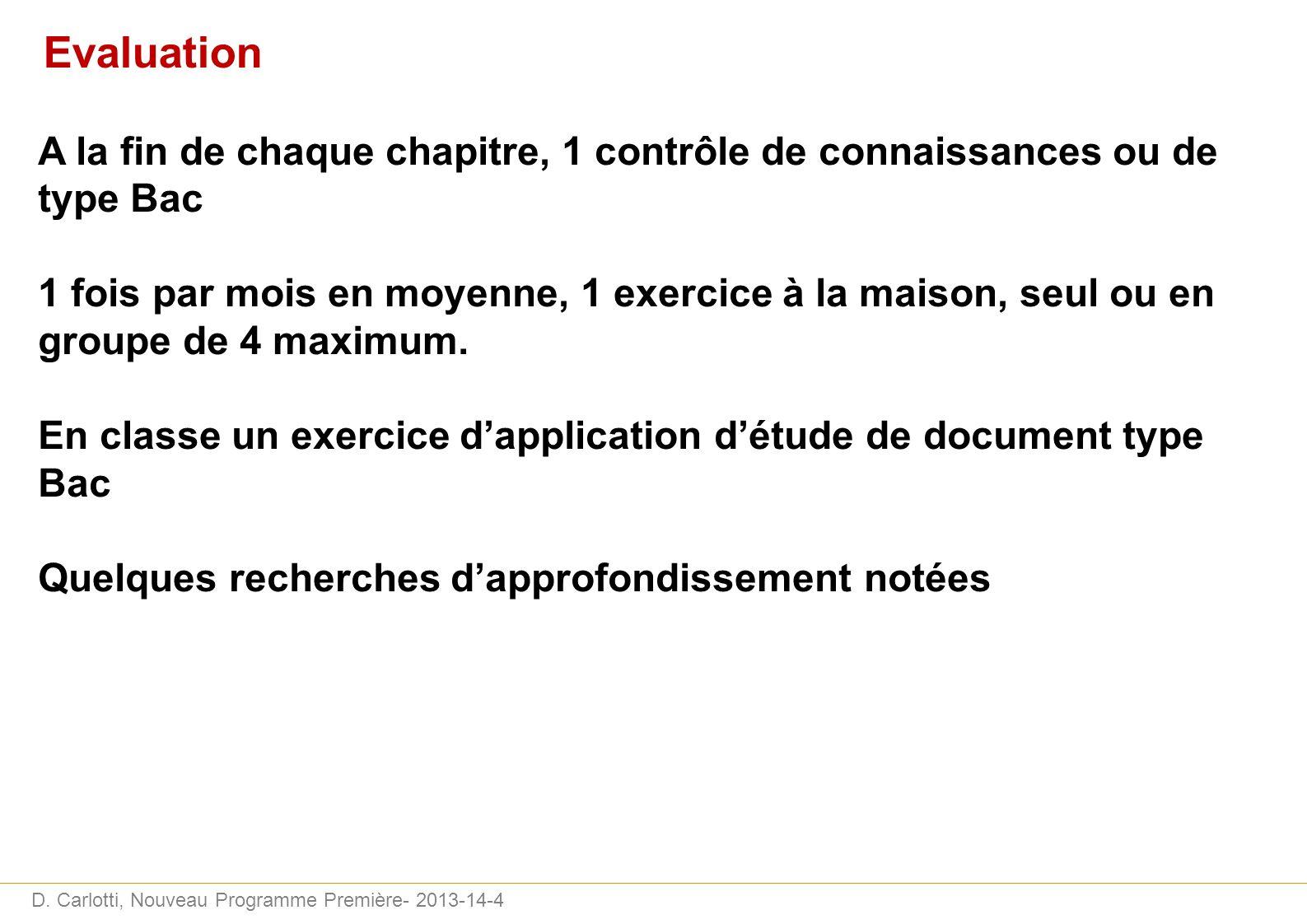 D. Carlotti, Nouveau Programme Première- 2013-14-4 Evaluation A la fin de chaque chapitre, 1 contrôle de connaissances ou de type Bac 1 fois par mois