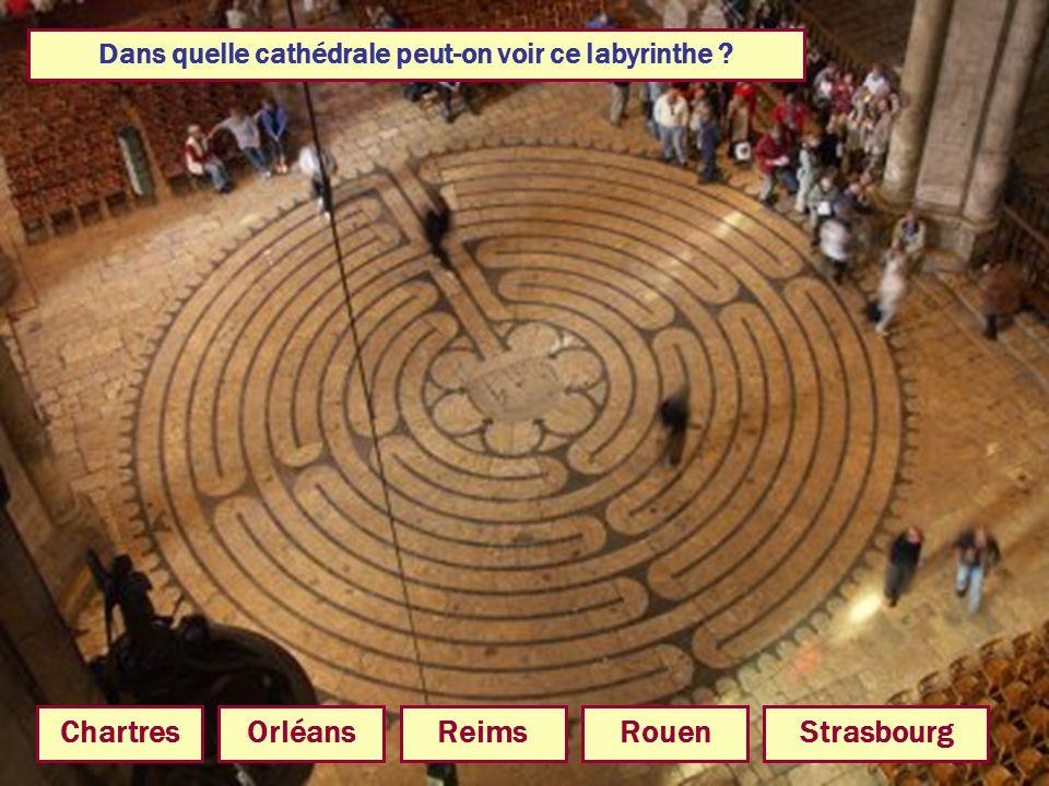 Dans quelle cathédrale peut-on voir ce labyrinthe ? ChartresRouenStrasbourgOrléansReims