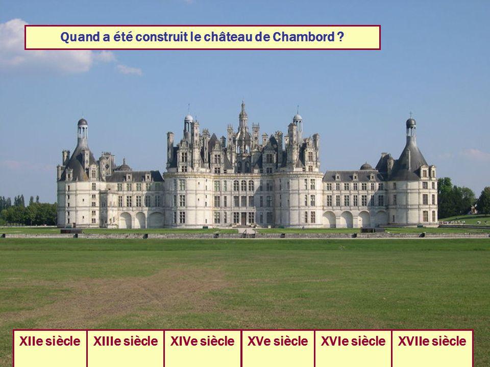 Quand a été construit le château de Chambord .