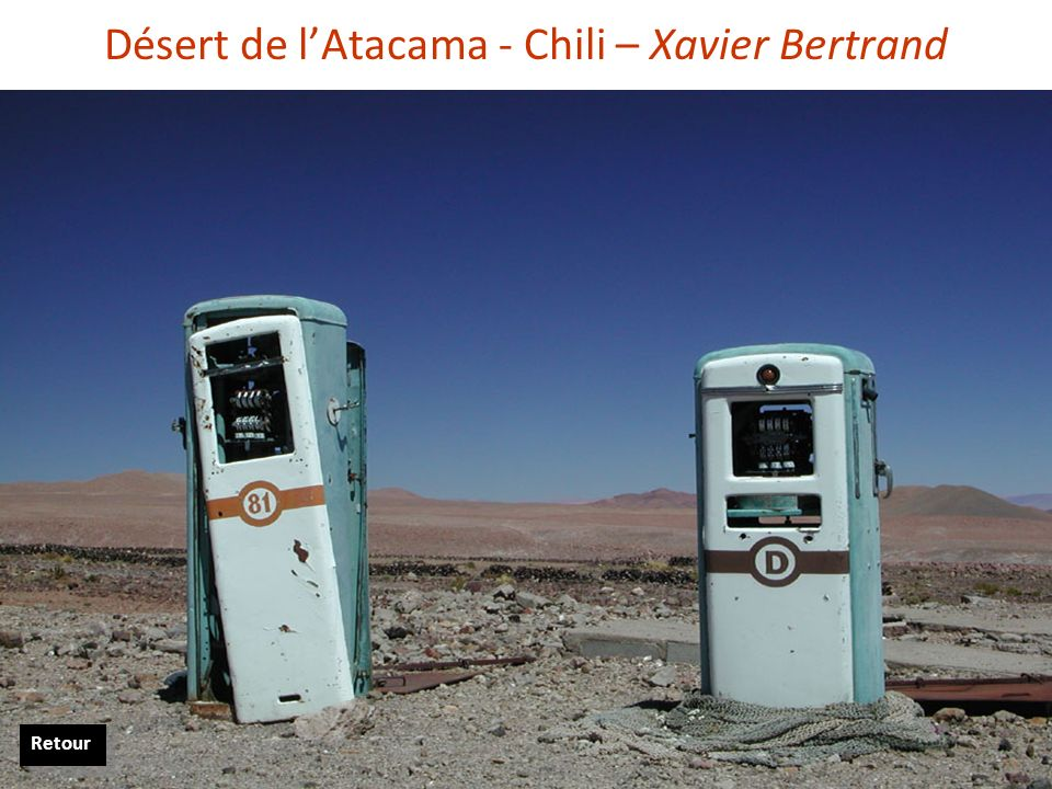 Désert de lAtacama - Chili – Xavier Bertrand Retour