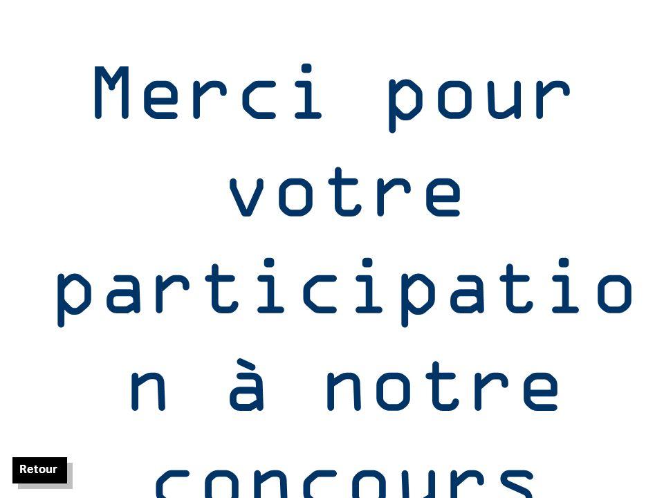 Merci pour votre participatio n à notre concours photo 2009 ! Retour