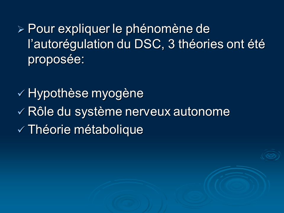 Pour expliquer le phénomène de lautorégulation du DSC, 3 théories ont été proposée: Pour expliquer le phénomène de lautorégulation du DSC, 3 théories