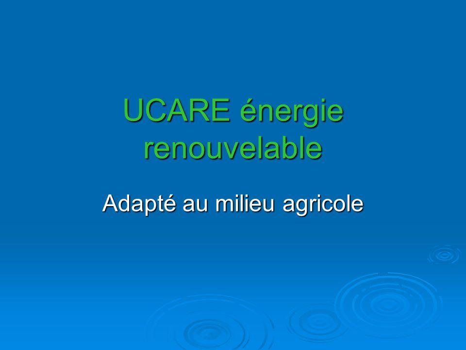 UCARE énergie renouvelable Adapté au milieu agricole