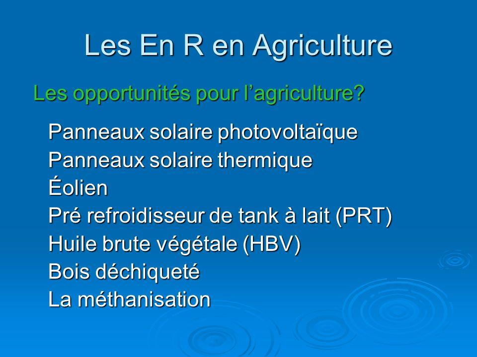 Les En R en Agriculture Panneaux solaire photovoltaïque Panneaux solaire thermique Éolien Pré refroidisseur de tank à lait (PRT) Huile brute végétale