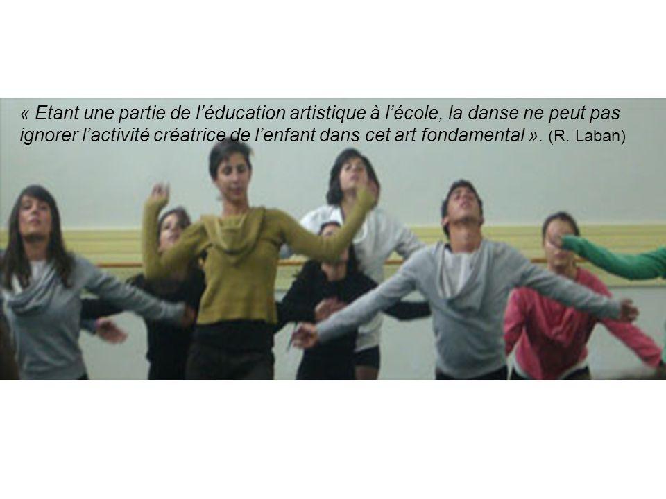 « Etant une partie de léducation artistique à lécole, la danse ne peut pas ignorer lactivité créatrice de lenfant dans cet art fondamental ». (R. Laba