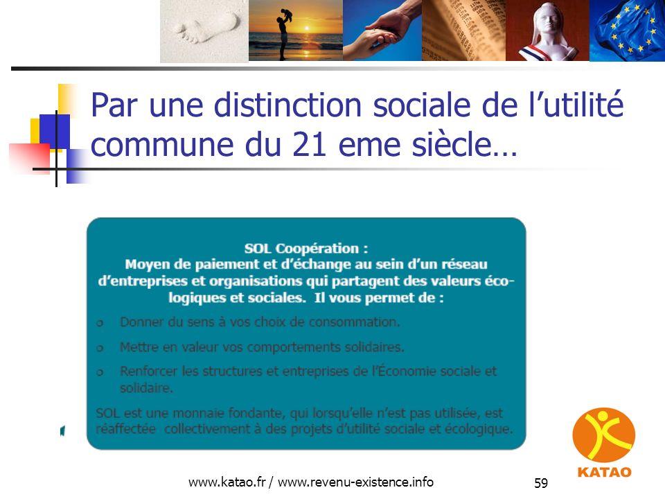 www.katao.fr / www.revenu-existence.info 59 Par une distinction sociale de lutilité commune du 21 eme siècle…