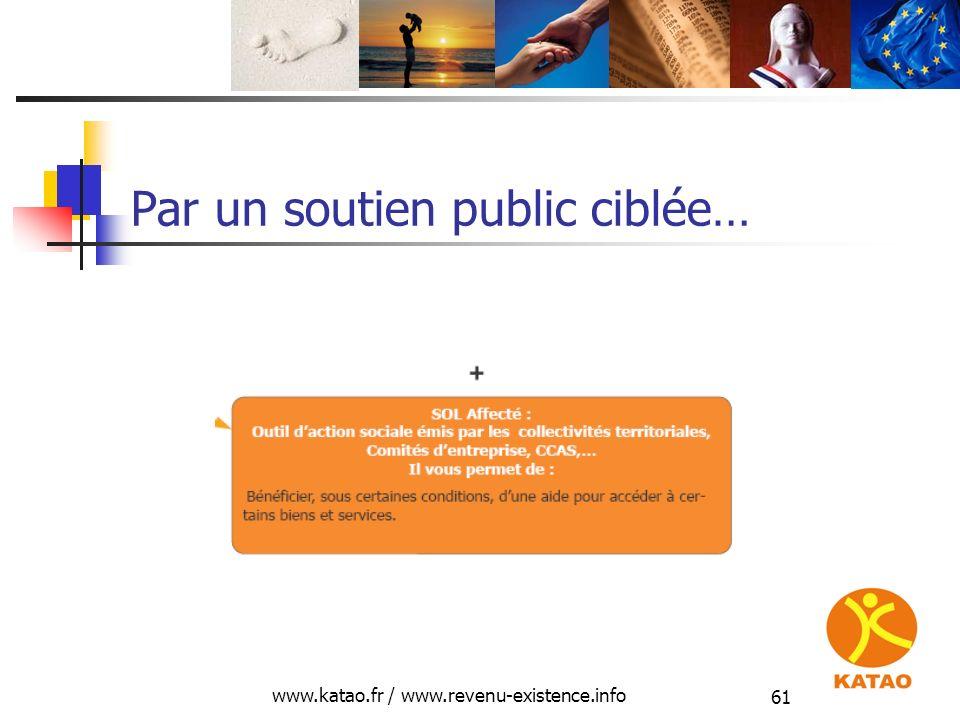 www.katao.fr / www.revenu-existence.info 61 Par un soutien public ciblée…