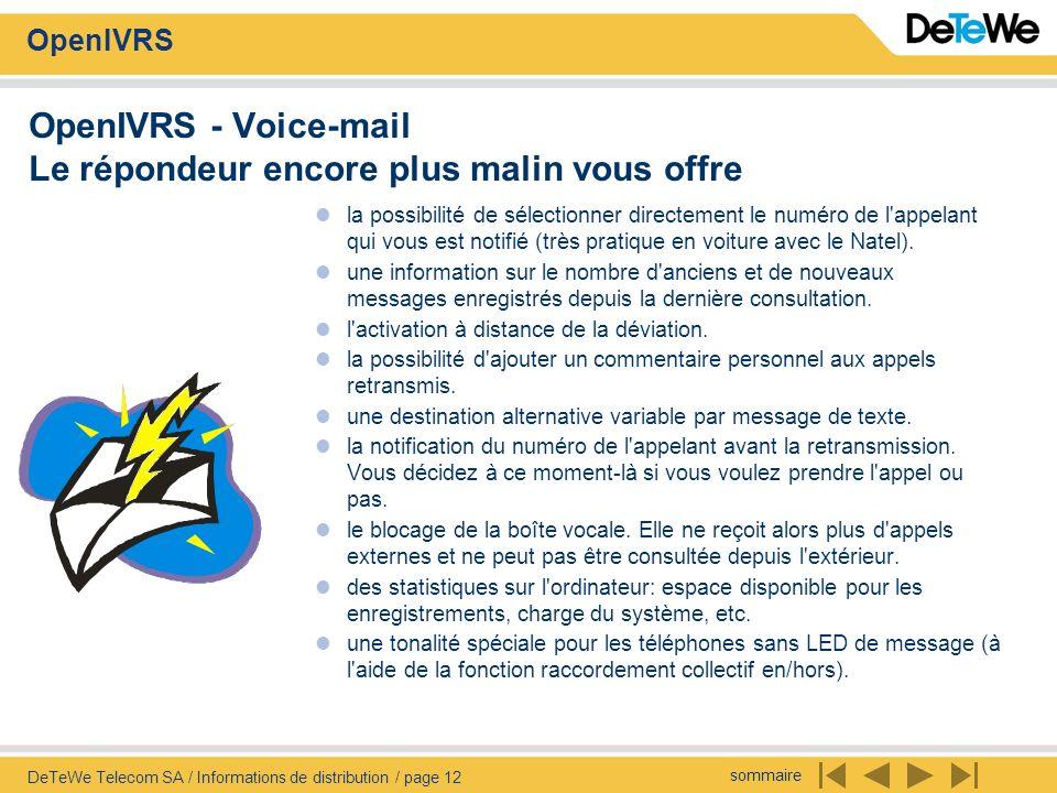 sommaire OpenIVRS DeTeWe Telecom SA / Informations de distribution / page 12 OpenIVRS - Voice-mail Le répondeur encore plus malin vous offre la possib
