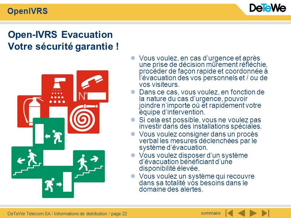 sommaire OpenIVRS DeTeWe Telecom SA / Informations de distribution / page 22 Open-IVRS Evacuation Votre sécurité garantie ! Vous voulez, en cas durgen