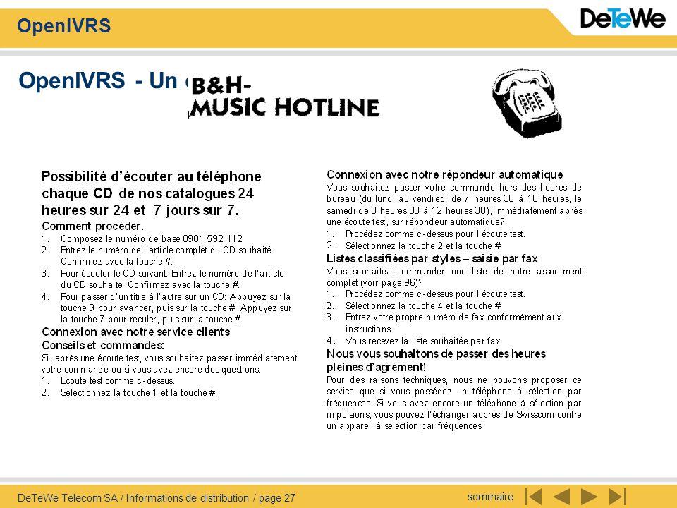 sommaire OpenIVRS DeTeWe Telecom SA / Informations de distribution / page 27 OpenIVRS - Un client exemplaire