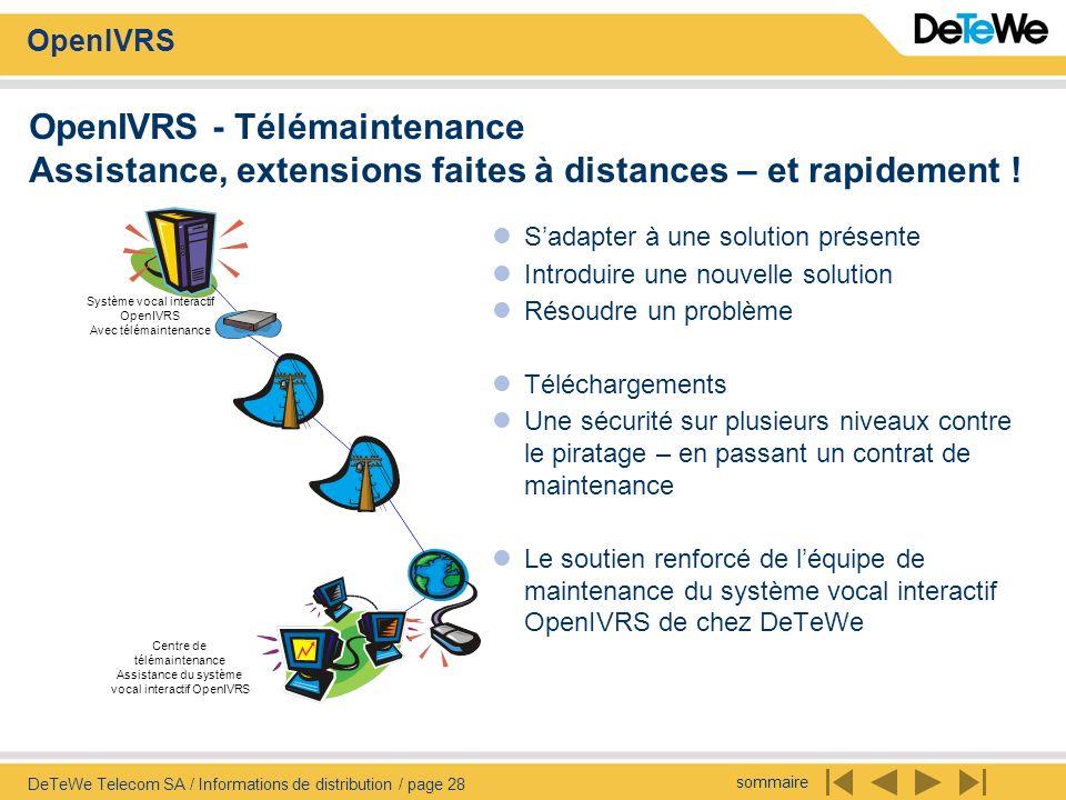 sommaire OpenIVRS DeTeWe Telecom SA / Informations de distribution / page 28 OpenIVRS - Télémaintenance Assistance, extensions faites à distances – et rapidement .