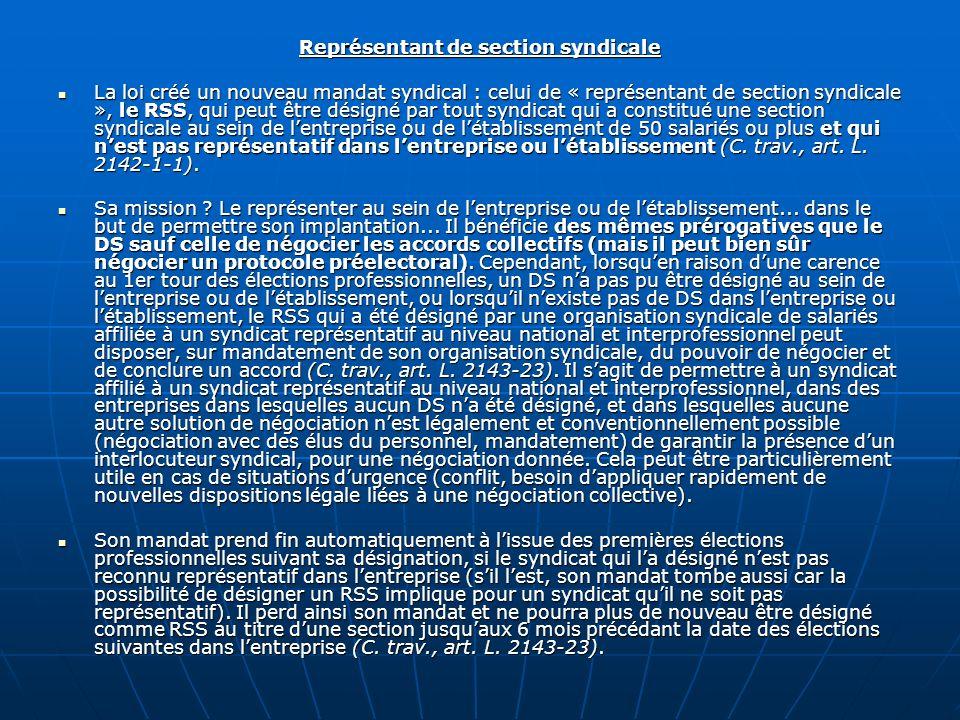 Représentant de section syndicale La loi créé un nouveau mandat syndical : celui de « représentant de section syndicale », le RSS, qui peut être désig