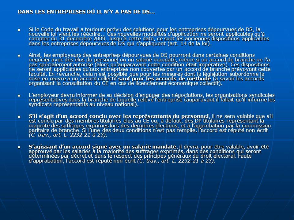 DANS LES ENTREPRISES OÙ IL NY A PAS DE DS... Si le Code du travail a toujours prévu des solutions pour les entreprises dépourvues de DS, la nouvelle l