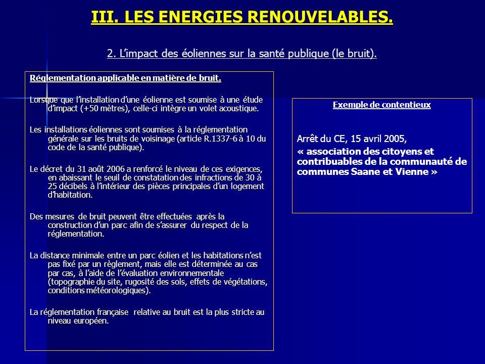III. LES ENERGIES RENOUVELABLES. Réglementation applicable en matière de bruit. Lorsque que linstallation dune éolienne est soumise à une étude dimpac