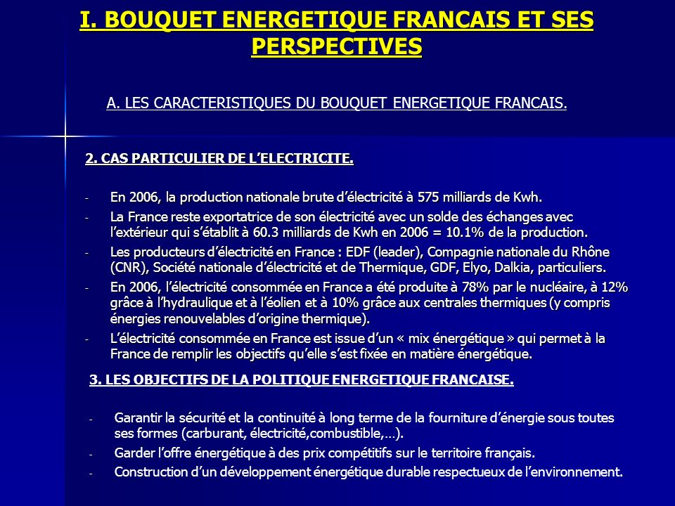 I. BOUQUET ENERGETIQUE FRANCAIS ET SES PERSPECTIVES 2. CAS PARTICULIER DE LELECTRICITE. - En 2006, la production nationale brute délectricité à 575 mi