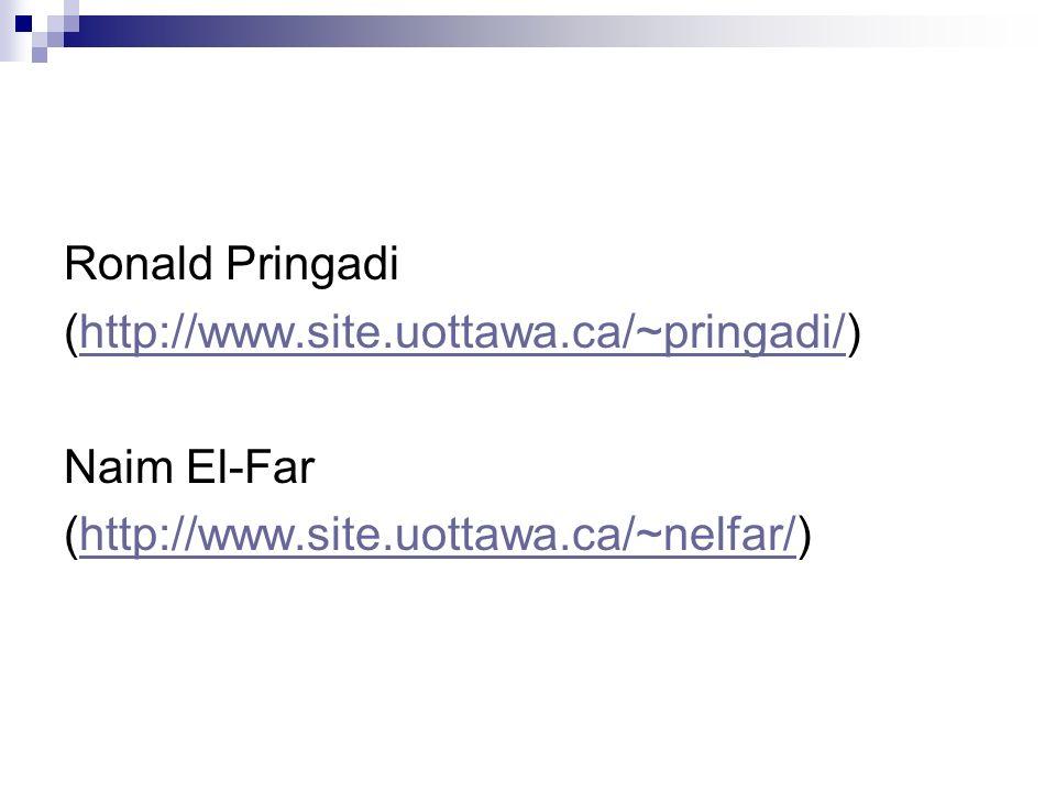 Ronald Pringadi (http://www.site.uottawa.ca/~pringadi/)http://www.site.uottawa.ca/~pringadi/ Naim El-Far (http://www.site.uottawa.ca/~nelfar/)http://www.site.uottawa.ca/~nelfar/