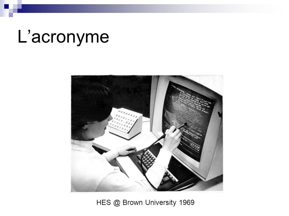 Lacronyme HES @ Brown University 1969