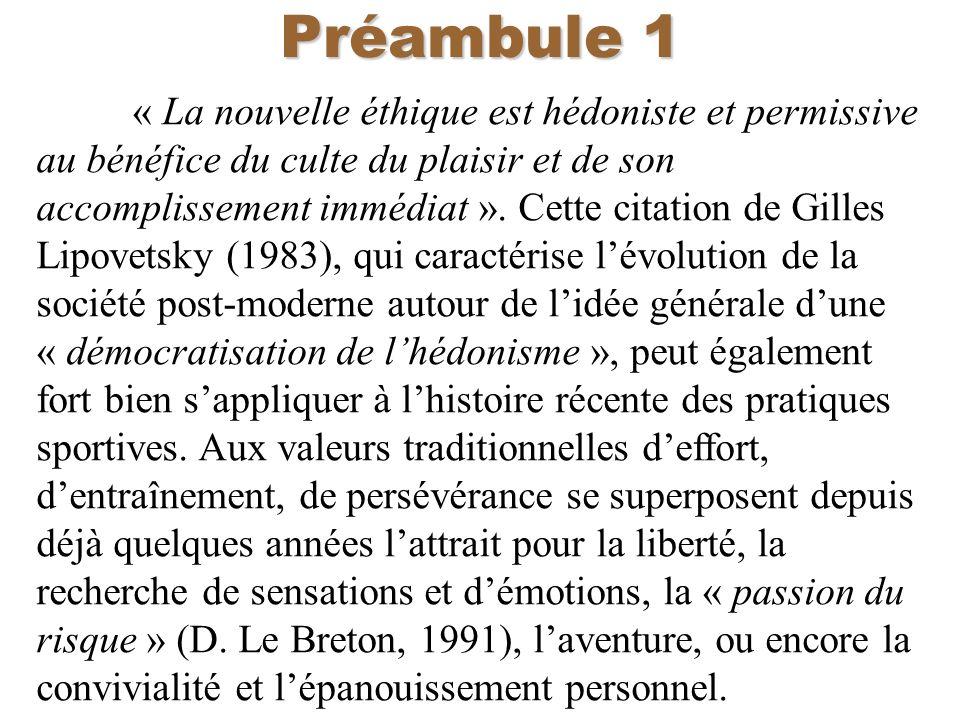 Préambule 1 « La nouvelle éthique est hédoniste et permissive au bénéfice du culte du plaisir et de son accomplissement immédiat ». Cette citation de