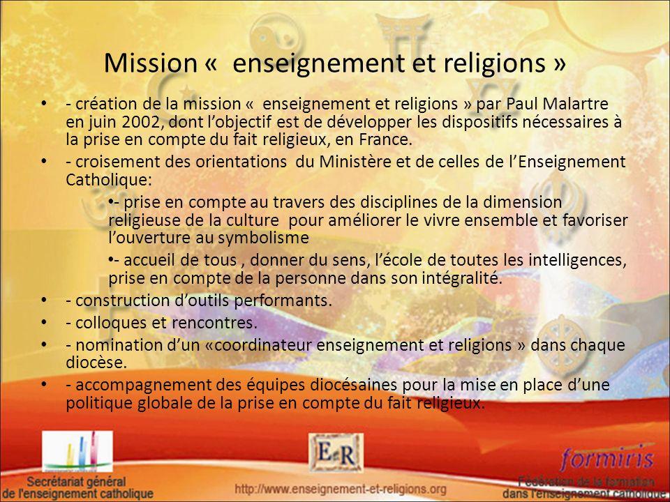 Mission « enseignement et religions » - création de la mission « enseignement et religions » par Paul Malartre en juin 2002, dont lobjectif est de dév