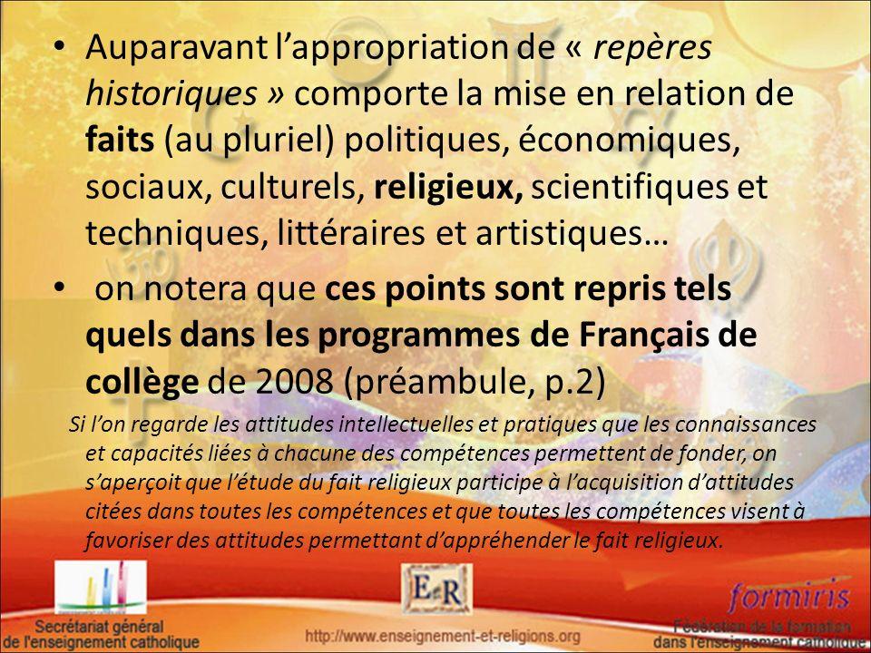 Auparavant lappropriation de « repères historiques » comporte la mise en relation de faits (au pluriel) politiques, économiques, sociaux, culturels, r