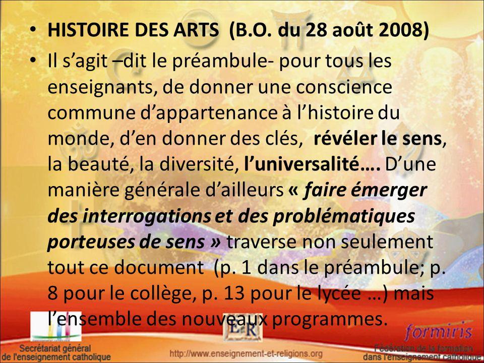 HISTOIRE DES ARTS (B.O. du 28 août 2008) Il sagit –dit le préambule- pour tous les enseignants, de donner une conscience commune dappartenance à lhist