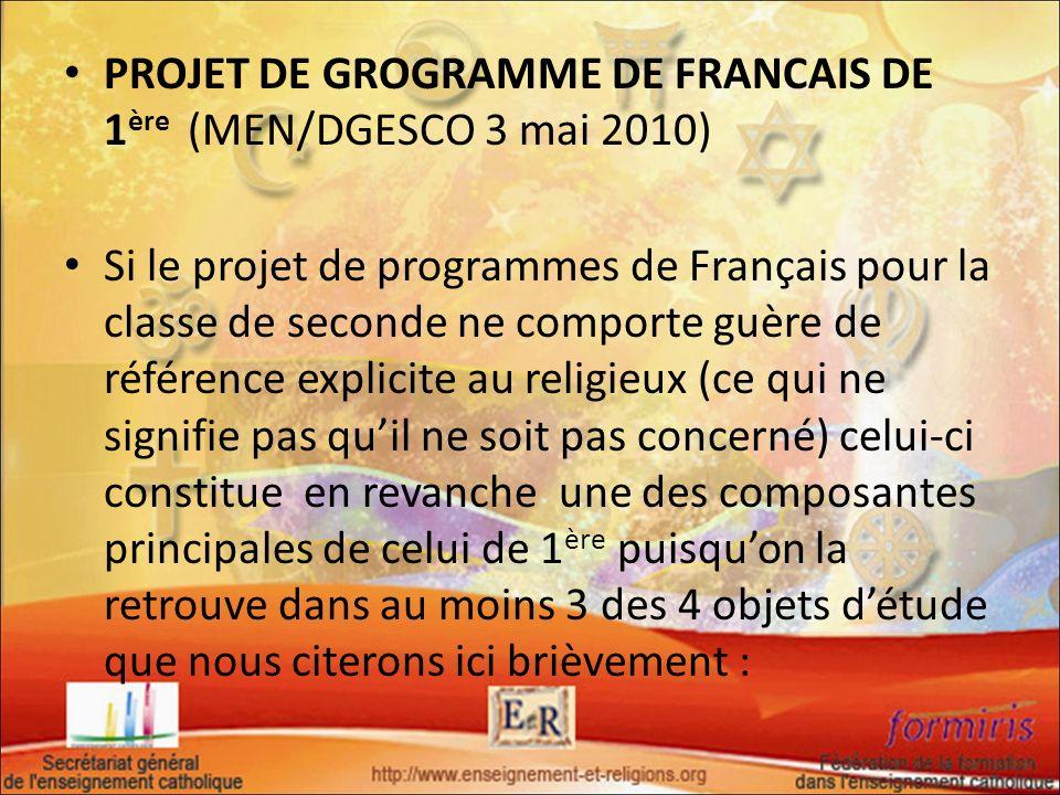 PROJET DE GROGRAMME DE FRANCAIS DE 1 ère (MEN/DGESCO 3 mai 2010) Si le projet de programmes de Français pour la classe de seconde ne comporte guère de
