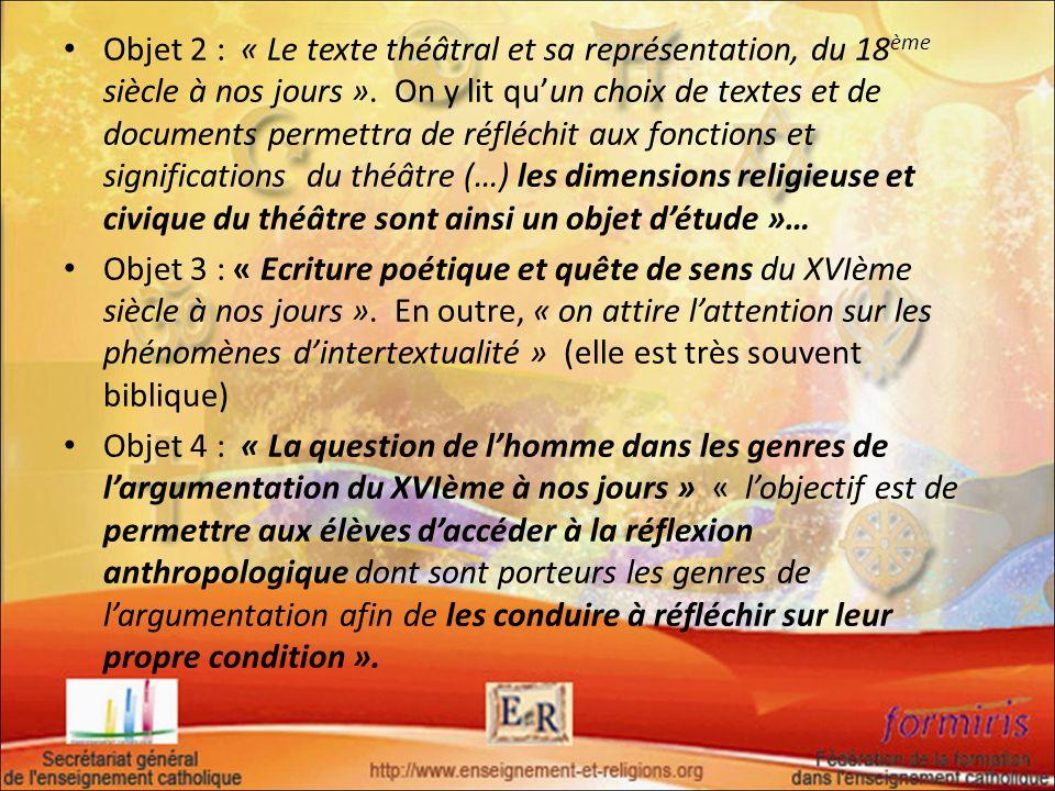 Objet 2 : « Le texte théâtral et sa représentation, du 18 ème siècle à nos jours ». On y lit quun choix de textes et de documents permettra de réfléch