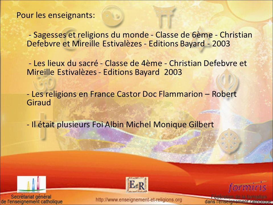 Pour les enseignants: - Sagesses et religions du monde - Classe de 6ème - Christian Defebvre et Mireille Estivalèzes - Editions Bayard - 2003 - Les li