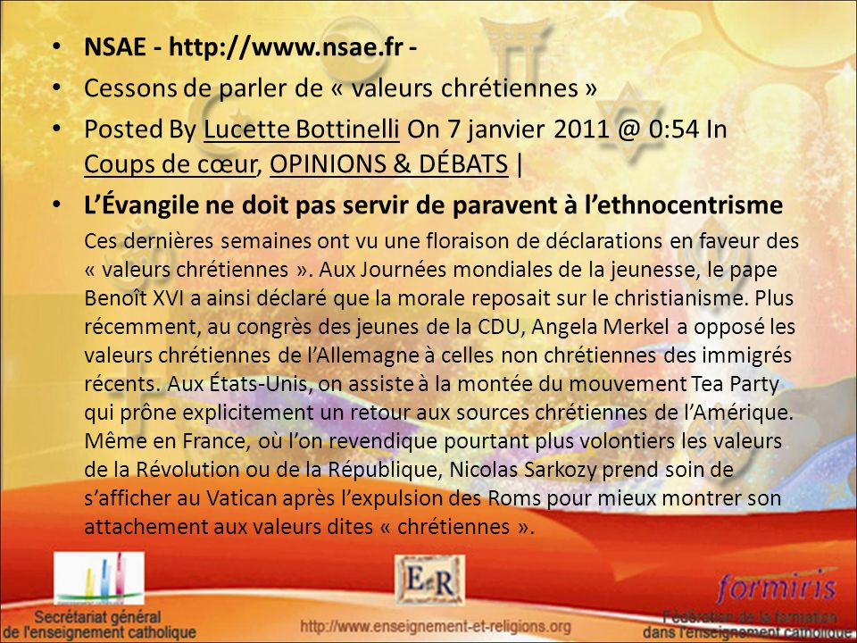 NSAE - http://www.nsae.fr - Cessons de parler de « valeurs chrétiennes » Posted By Lucette Bottinelli On 7 janvier 2011 @ 0:54 In Coups de cœur, OPINI