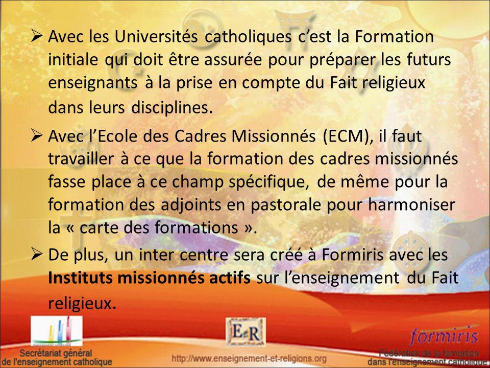 Avec les Universités catholiques cest la Formation initiale qui doit être assurée pour préparer les futurs enseignants à la prise en compte du Fait re
