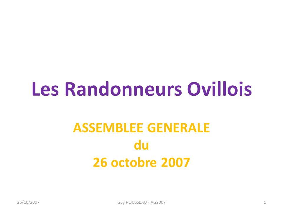 Les Randonneurs Ovillois ASSEMBLEE GENERALE du 26 octobre 2007 26/10/2007Guy ROUSSEAU - AG20071