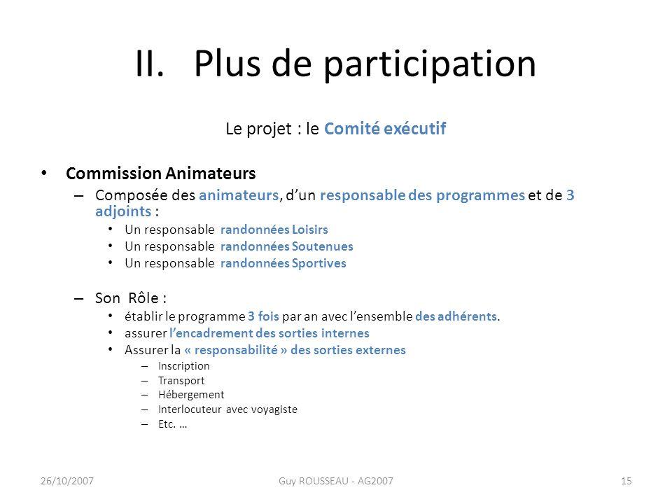 II. Plus de participation Le projet : le Comité exécutif Commission Animateurs – Composée des animateurs, dun responsable des programmes et de 3 adjoi