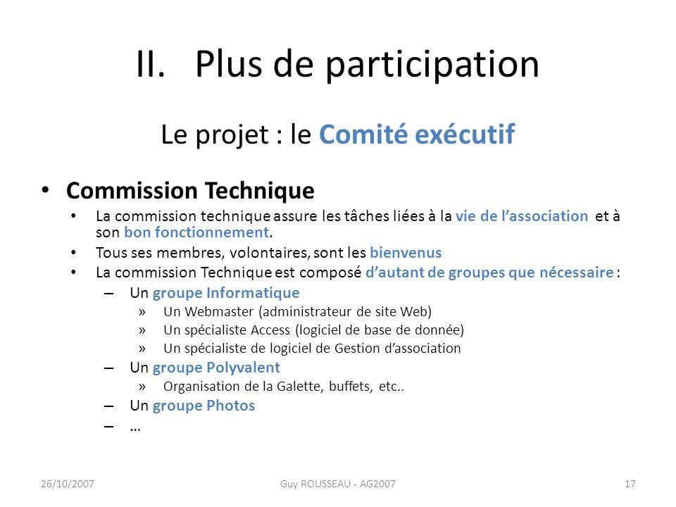 II. Plus de participation Le projet : le Comité exécutif Commission Technique La commission technique assure les tâches liées à la vie de lassociation