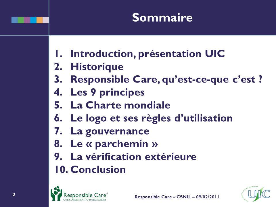 2 Responsible Care – CSNIL – 09/02/2011 1.Introduction, présentation UIC 2.Historique 3.Responsible Care, quest-ce-que cest .