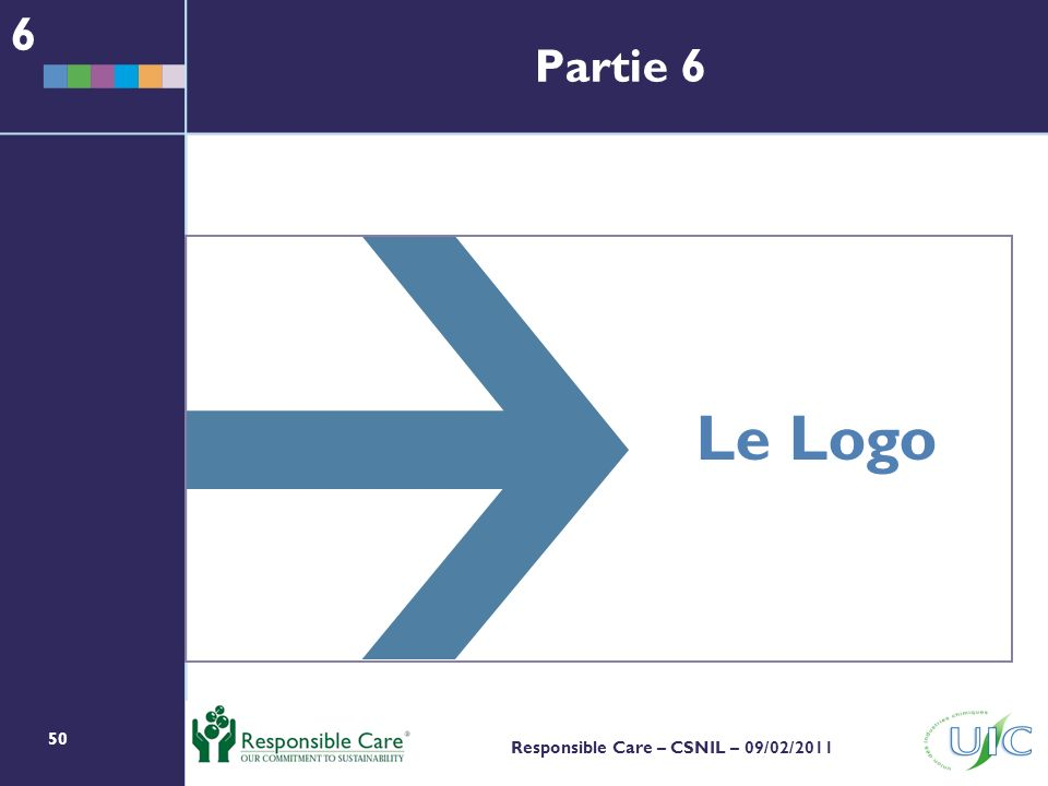 50 Responsible Care – CSNIL – 09/02/2011 Le Logo 6 Partie 6
