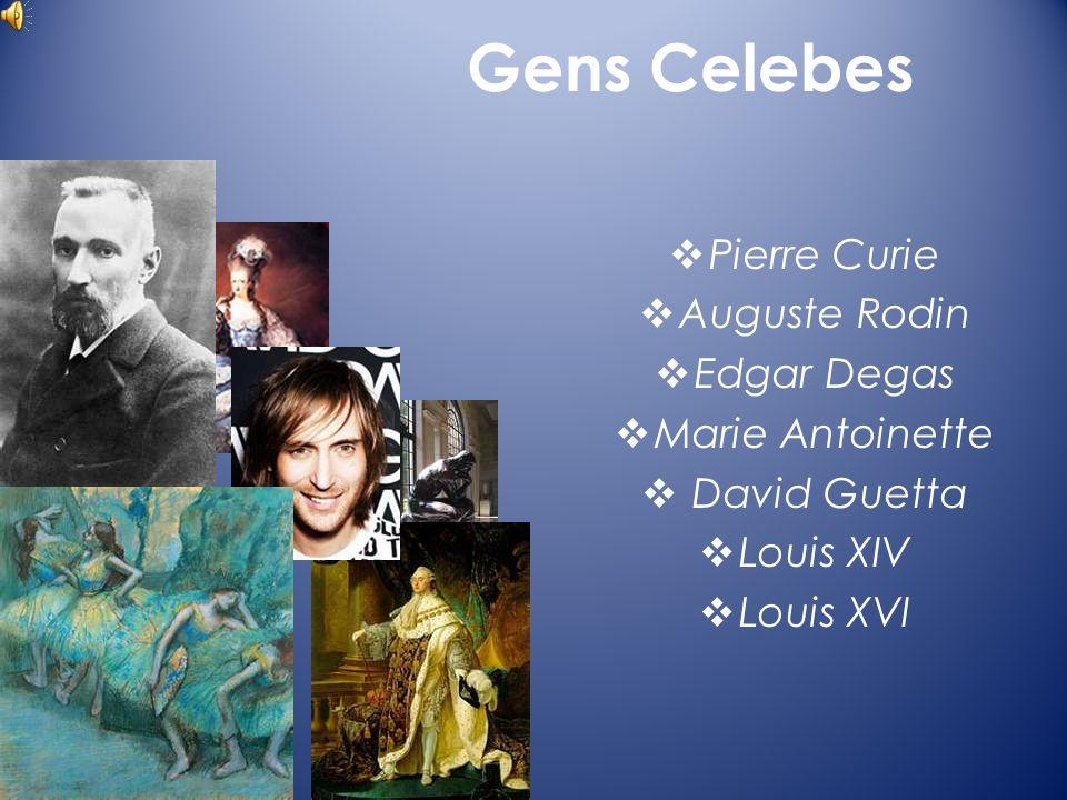 Gens Celebes Pierre Curie Auguste Rodin Edgar Degas Marie Antoinette David Guetta Louis XIV Louis XVI