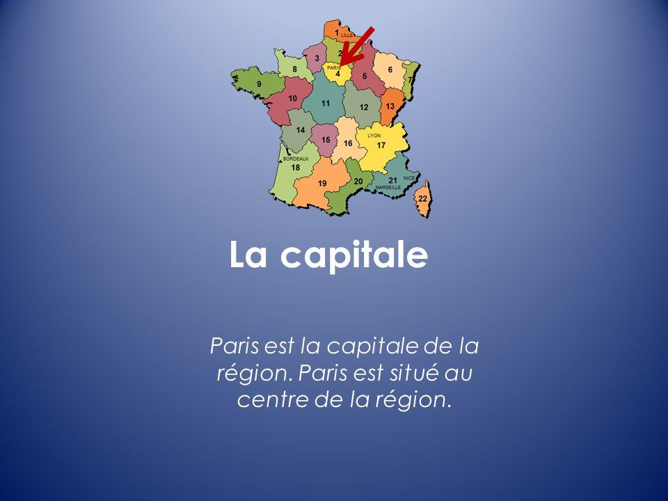 La capitale Paris est la capitale de la région. Paris est situé au centre de la région.
